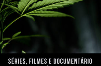 Séries, Filmes e Documentário Canábicos
