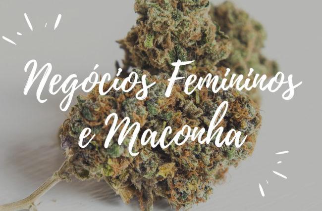 Negócios Femininos e Maconha